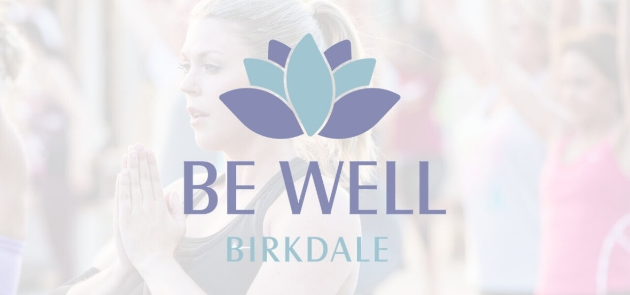 Image Courtesy: Be Well Birkdale