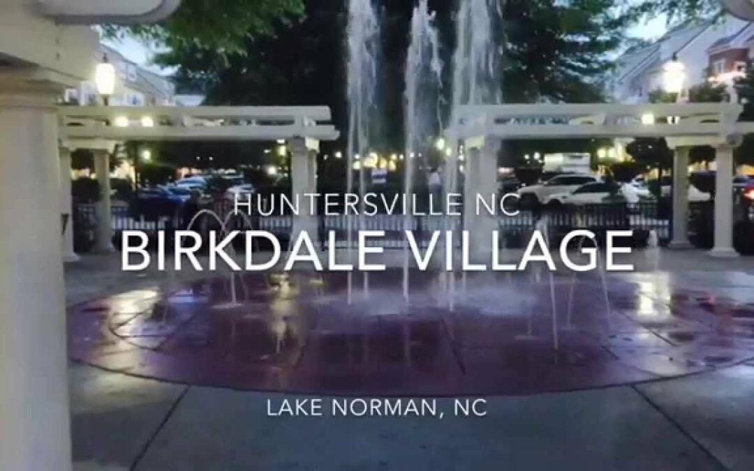 Things to Do: -Visit Birkdale Village – Huntersville